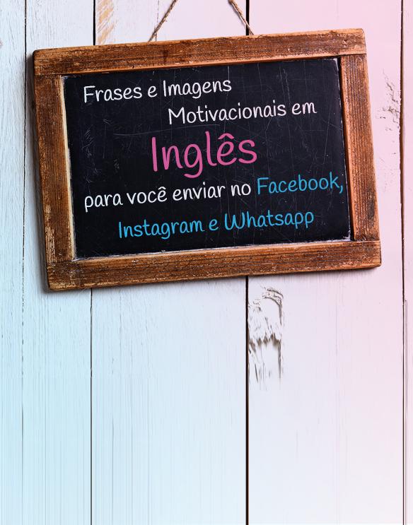 Ultra_big_frases_e_imagens_motivacionais_em_ingl%c3%aas_para_voc%c3%aa_enviar_no_facebook_instagram_e_whatsapp_blog%28584x743%29