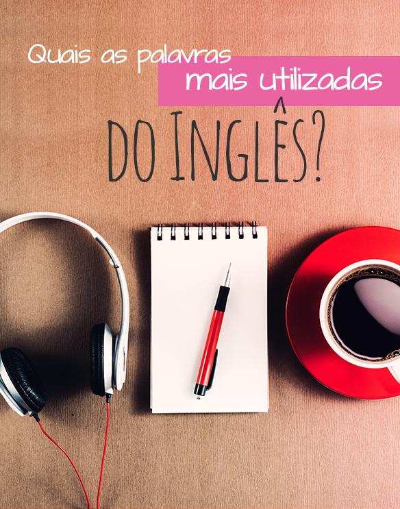 Ultra_big_10012017-quais_as_palavras_mais_utilizadas_do_ingles_blog%28584x743%29